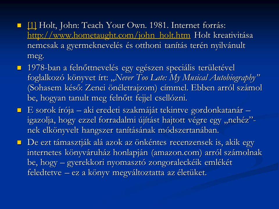[1] Holt, John: Teach Your Own. 1981. Internet forrás: http://www